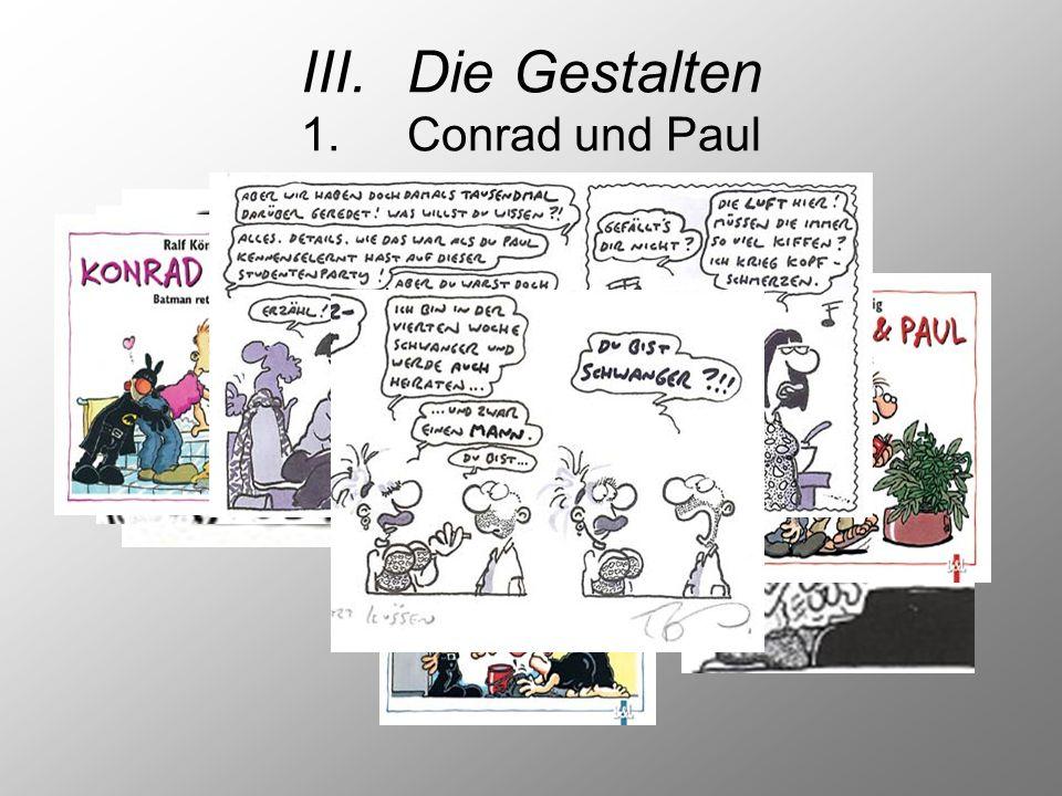 III. Die Gestalten 1. Conrad und Paul