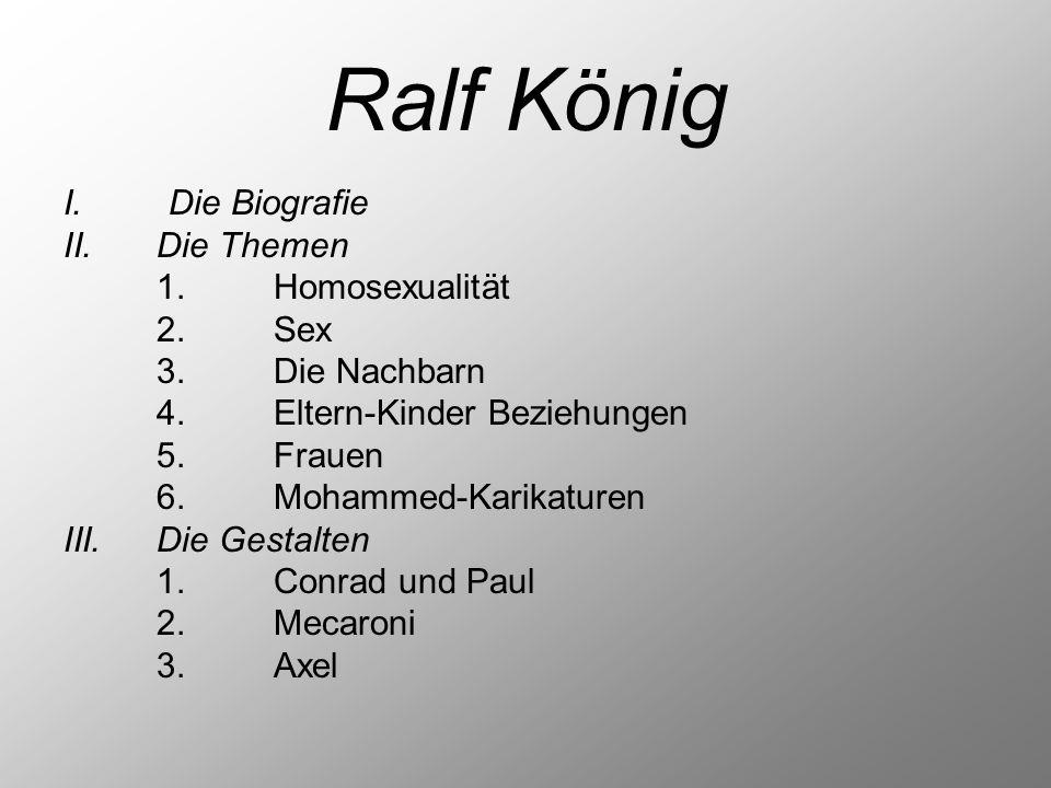 Ralf König I. Die Biografie Die Themen 1. Homosexualität 2. Sex