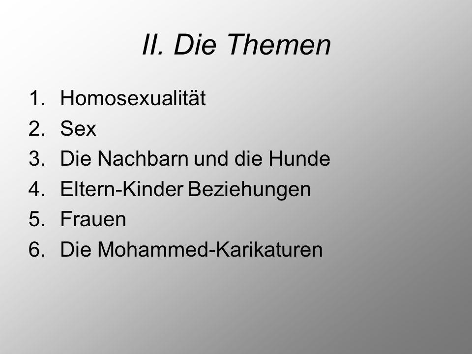 II. Die Themen Homosexualität Sex 3. Die Nachbarn und die Hunde