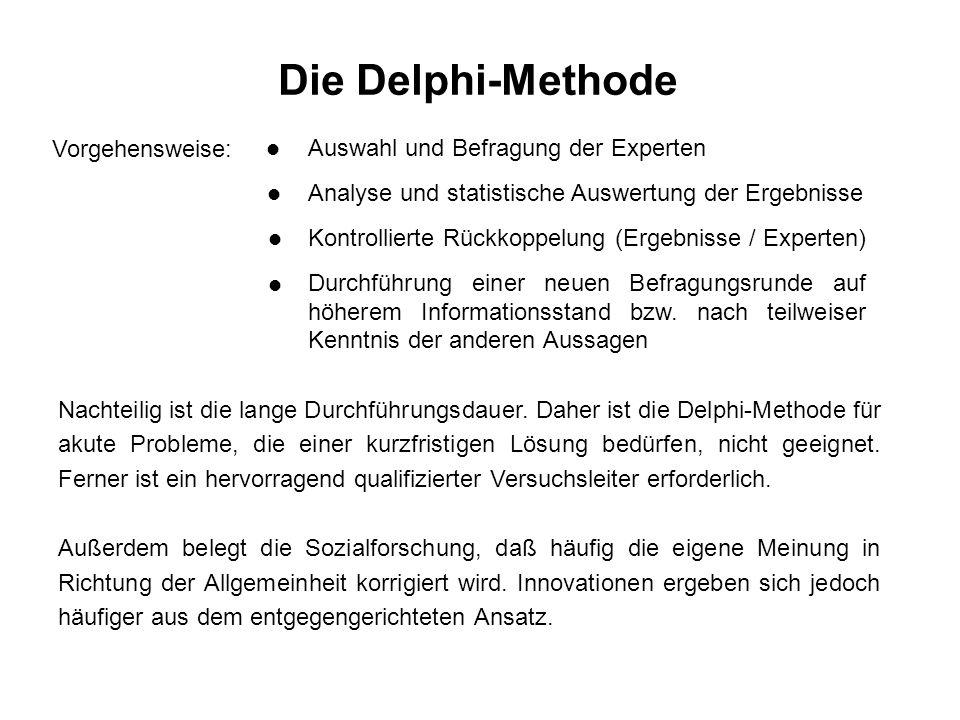 Die Delphi-Methode Vorgehensweise: Auswahl und Befragung der Experten