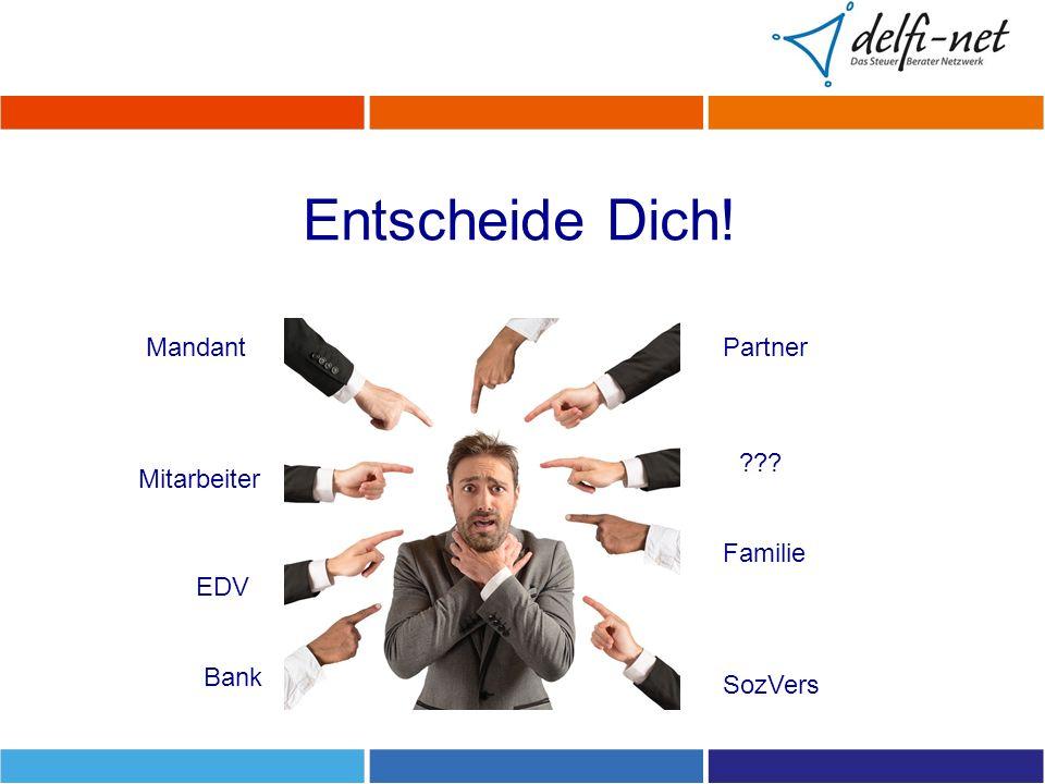Entscheide Dich! Mandant Partner Mitarbeiter Familie EDV Bank