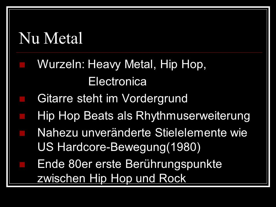 Nu Metal Wurzeln: Heavy Metal, Hip Hop, Electronica