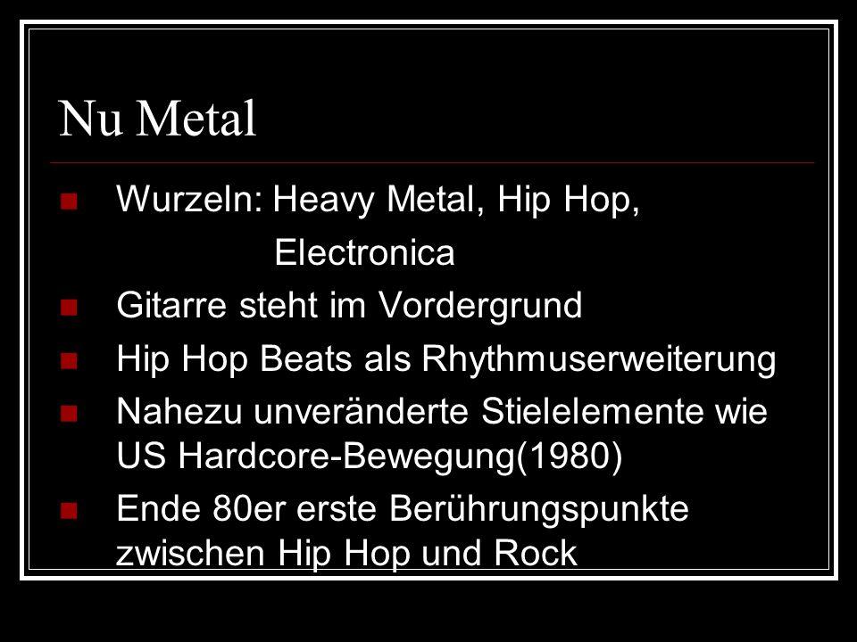 Nu Metal Wurzeln: Heavy Metal, Hip Hop, Electronica