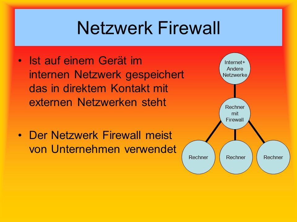 Netzwerk Firewall Ist auf einem Gerät im internen Netzwerk gespeichert das in direktem Kontakt mit externen Netzwerken steht.