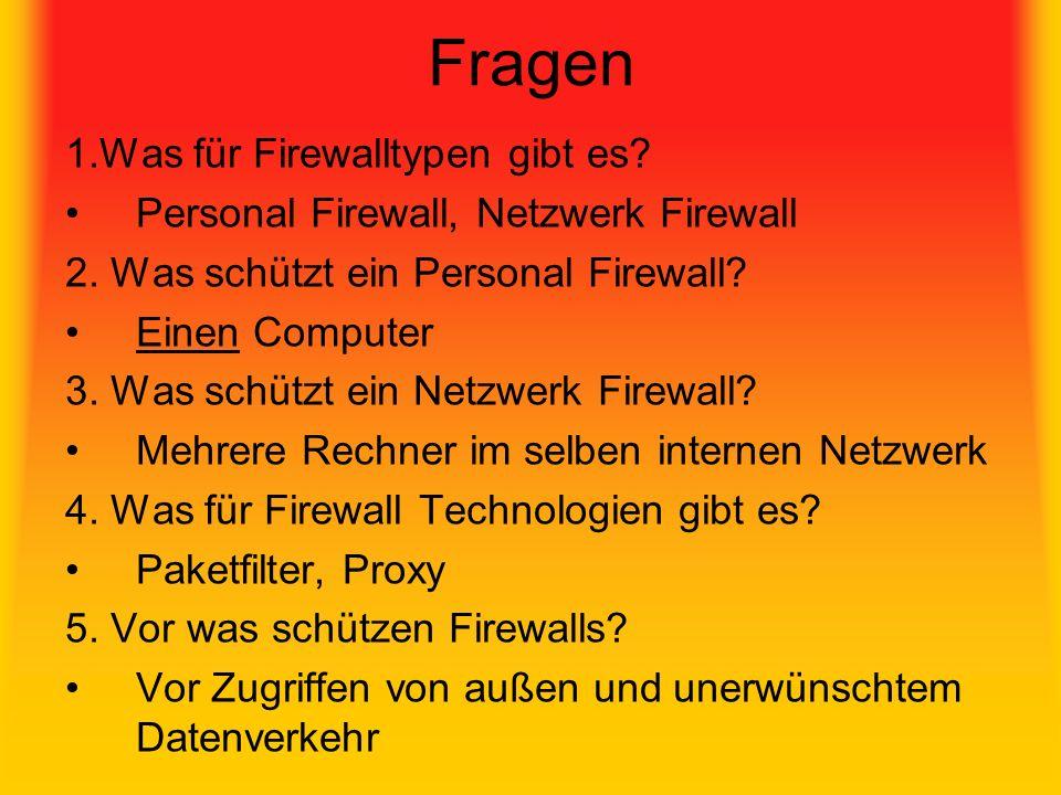 Fragen 1.Was für Firewalltypen gibt es