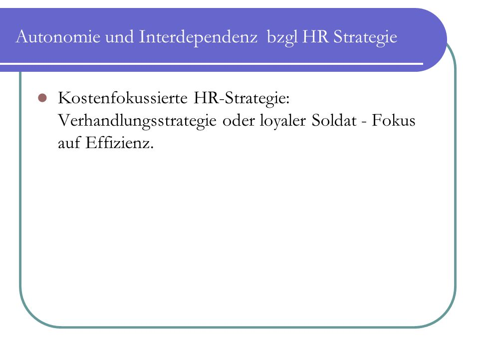 Autonomie und Interdependenz bzgl HR Strategie