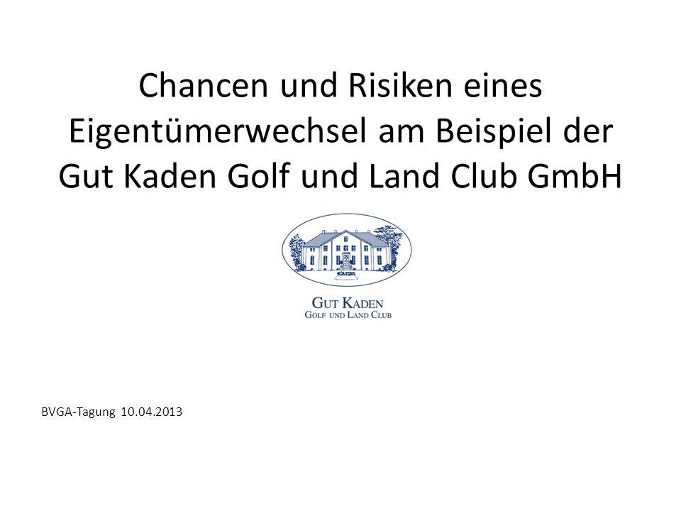 Chancen und Risiken eines Eigentümerwechsel am Beispiel der Gut Kaden Golf und Land Club GmbH