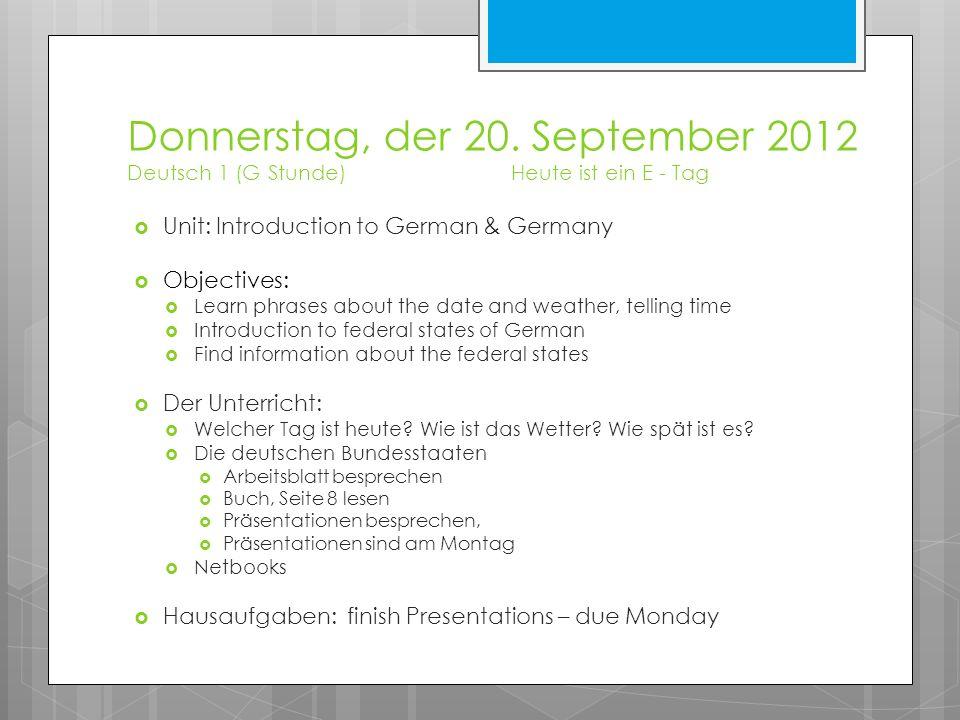 Donnerstag, der 20. September 2012 Deutsch 1 (G Stunde)