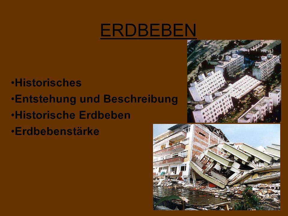 ERDBEBEN Historisches Entstehung und Beschreibung Historische Erdbeben