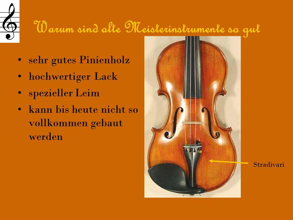 Warum sind alte Meisterinstrumente so gut