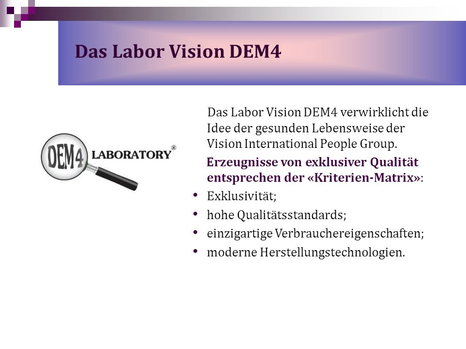 Das Labor Vision DEM4Das Labor Vision DEM4 verwirklicht die Idee der gesunden Lebensweise der Vision International People Group.