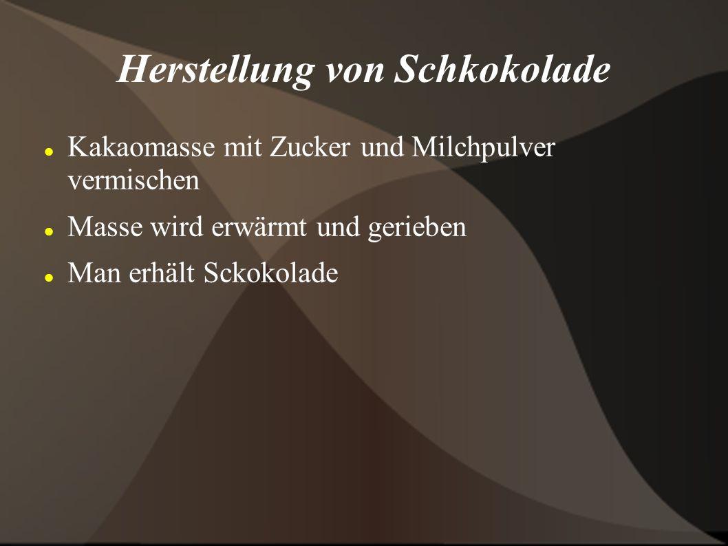 Herstellung von Schkokolade