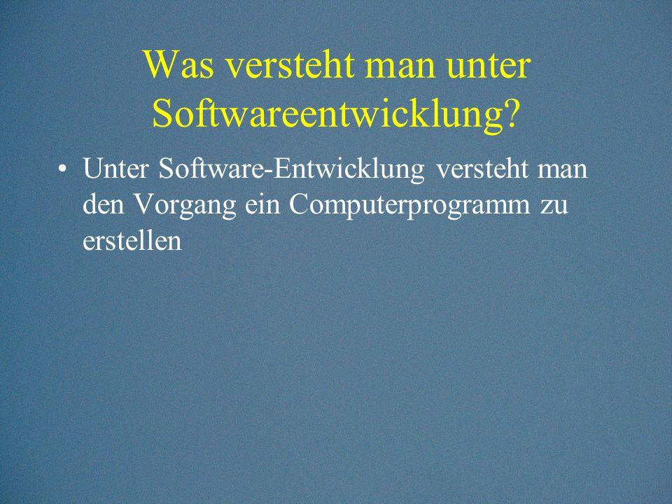 Was versteht man unter Softwareentwicklung