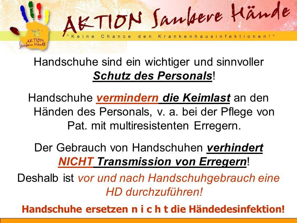 Handschuhe ersetzen n i c h t die Händedesinfektion!