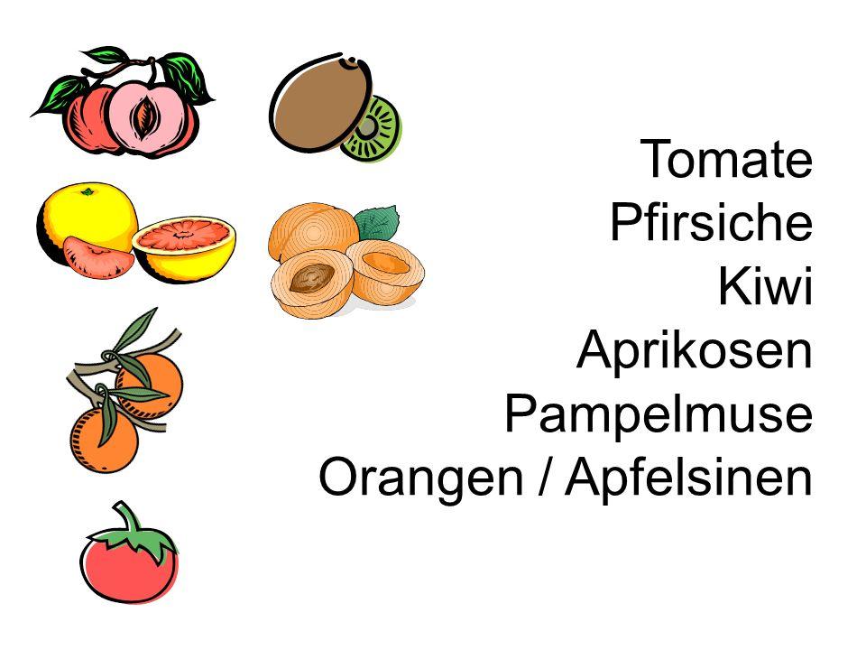 Tomate Pfirsiche Kiwi Aprikosen Pampelmuse Orangen / Apfelsinen