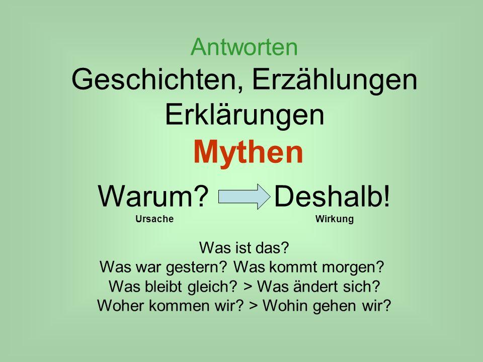 Geschichten, Erzählungen Erklärungen Mythen Warum Deshalb!
