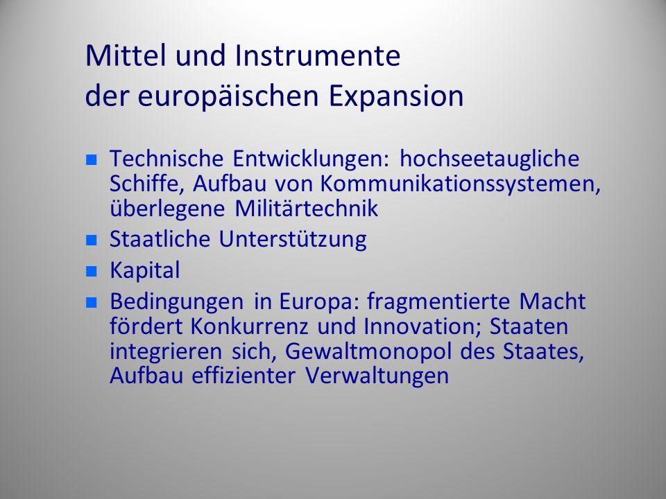 Mittel und Instrumente der europäischen Expansion