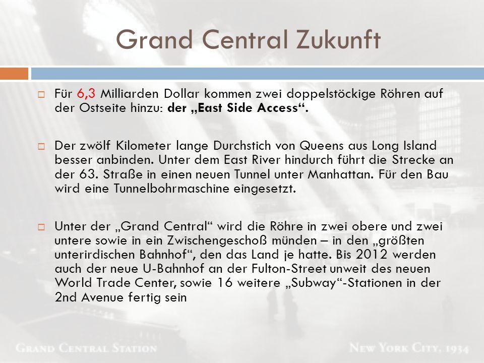 """Grand Central Zukunft Für 6,3 Milliarden Dollar kommen zwei doppelstöckige Röhren auf der Ostseite hinzu: der """"East Side Access ."""
