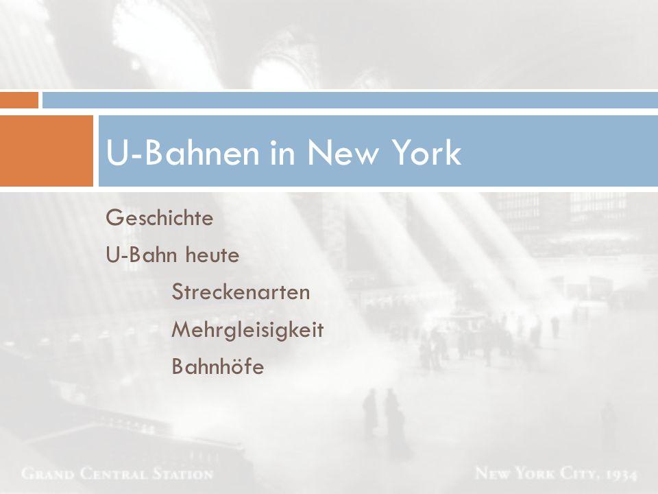 U-Bahnen in New York Geschichte U-Bahn heute Streckenarten