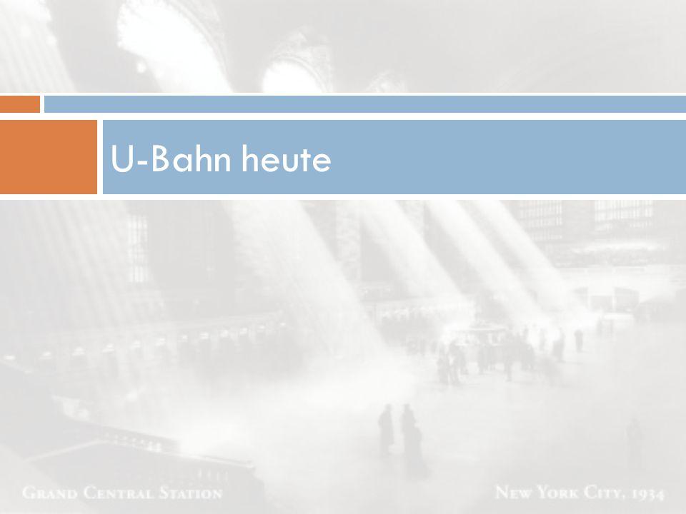 U-Bahn heute