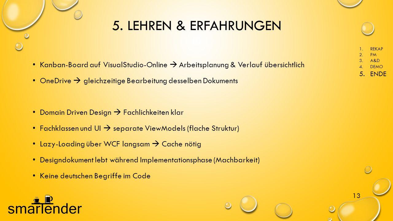5. LEHREN & ERFAHRUNGEN REKAP. PM. A&D. DEMO. ENDE. Kanban-Board auf VisualStudio-Online  Arbeitsplanung & Verlauf übersichtlich.