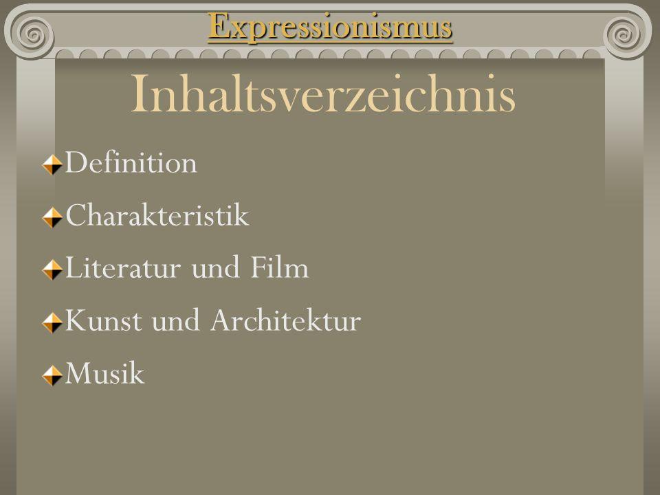 Inhaltsverzeichnis Expressionismus Definition Charakteristik