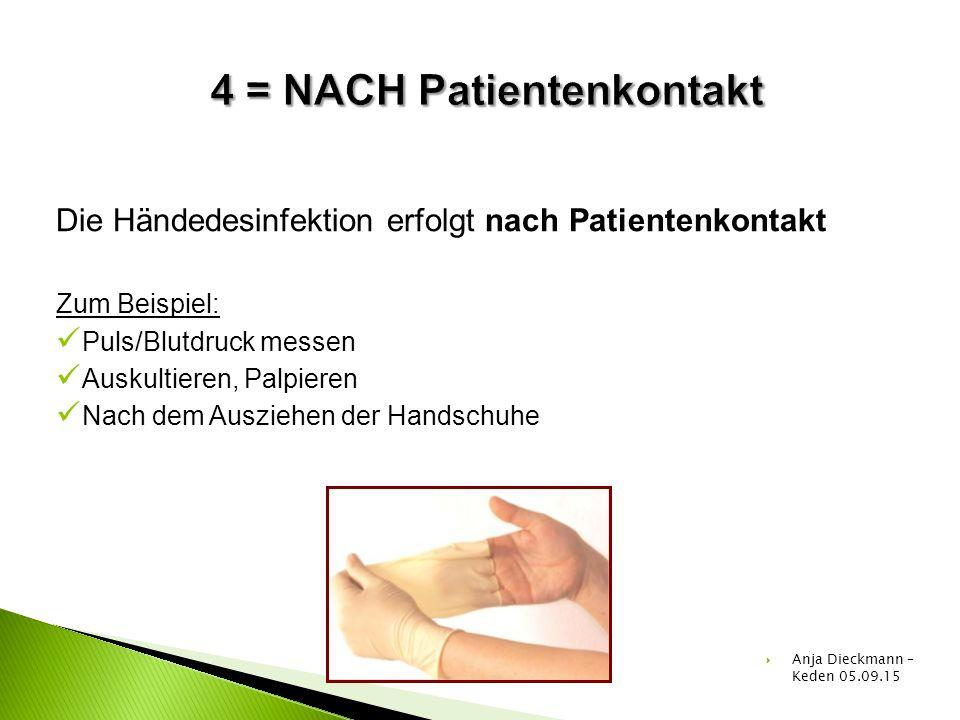 4 = NACH Patientenkontakt