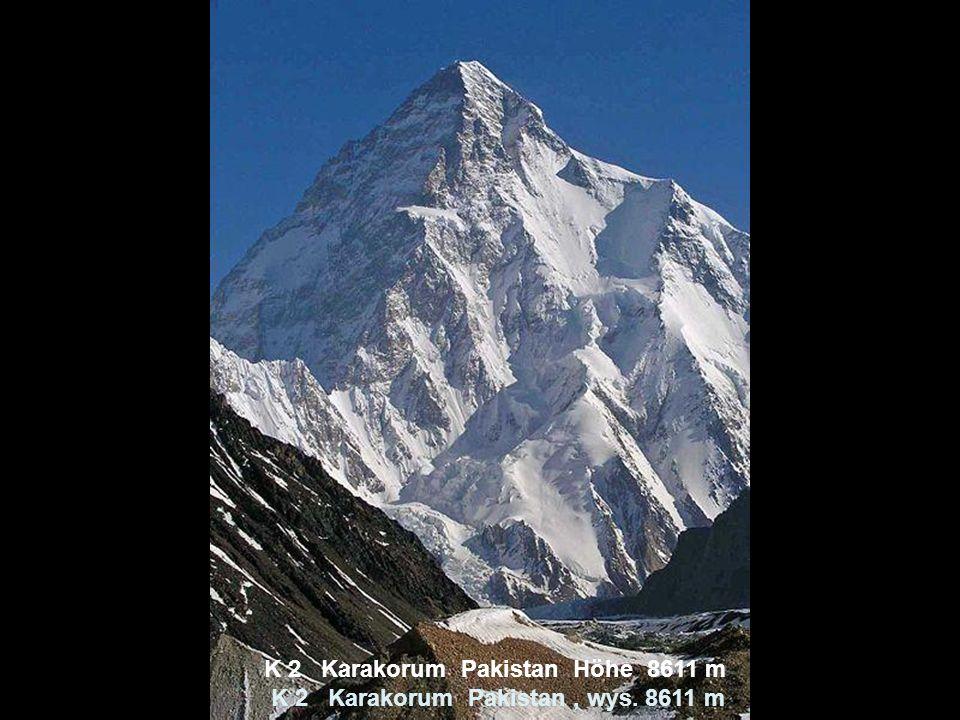 K 2 Karakorum Pakistan Höhe 8611 m K 2 Karakorum Pakistan , wys. 8611 m
