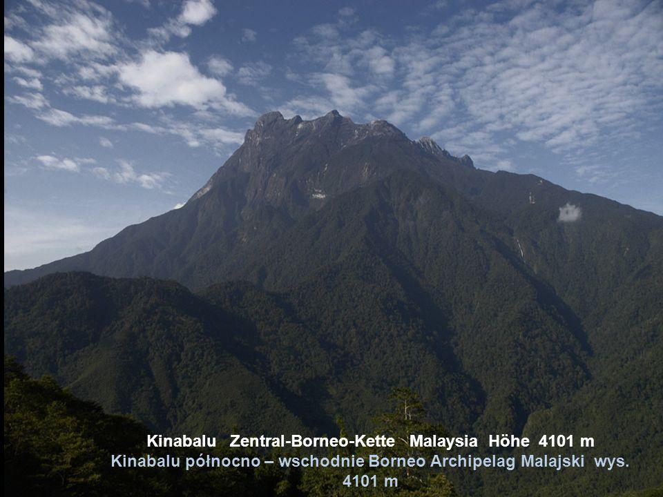 Kinabalu Zentral-Borneo-Kette Malaysia Höhe 4101 m Kinabalu północno – wschodnie Borneo Archipelag Malajski wys.
