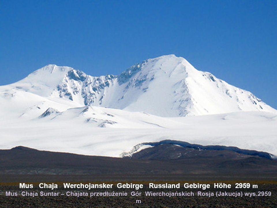 Mus Chaja Werchojansker Gebirge Russland Gebirge Höhe 2959 m Mus Chaja Suntar – Chajata przedłużenie Gór Wierchojańskich Rosja (Jakucja) wys.2959 m
