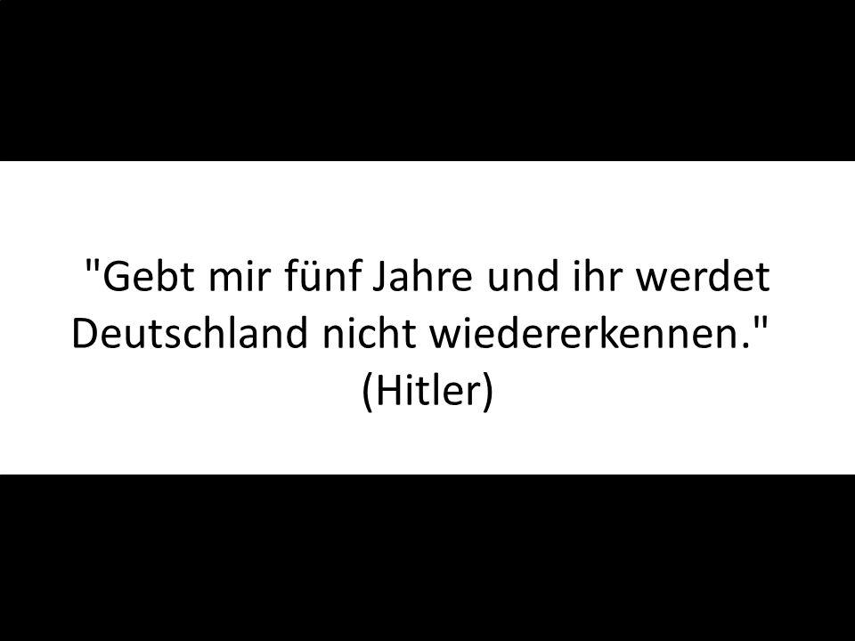 Gebt mir fünf Jahre und ihr werdet Deutschland nicht wiedererkennen
