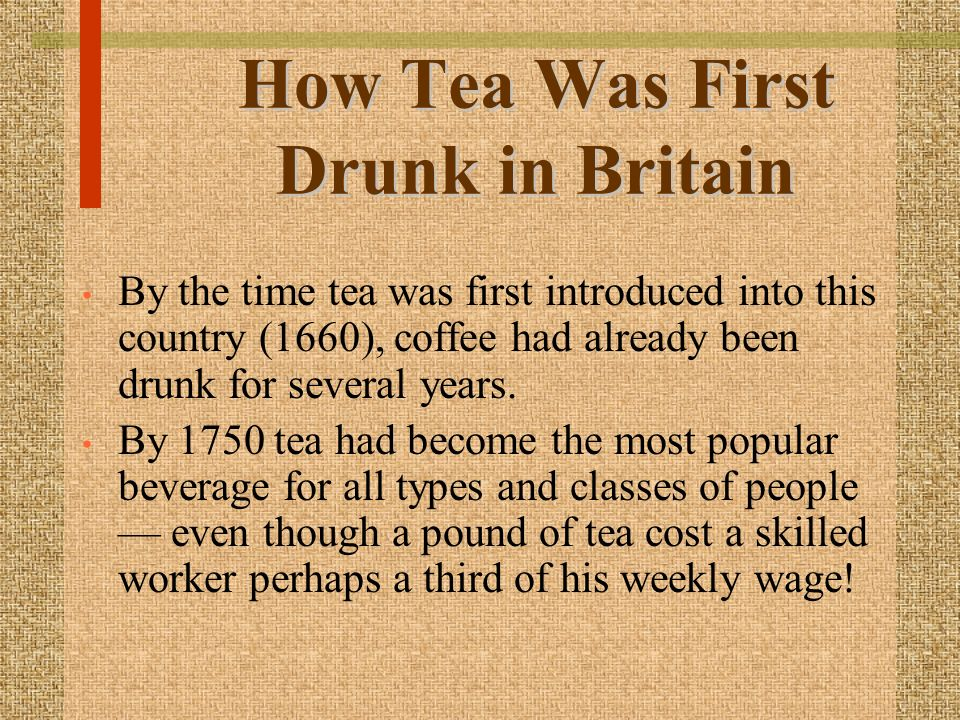 How Tea Was First Drunk in Britain