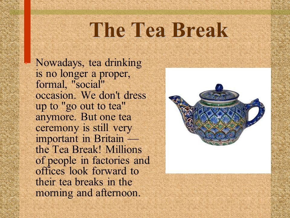 The Tea Break