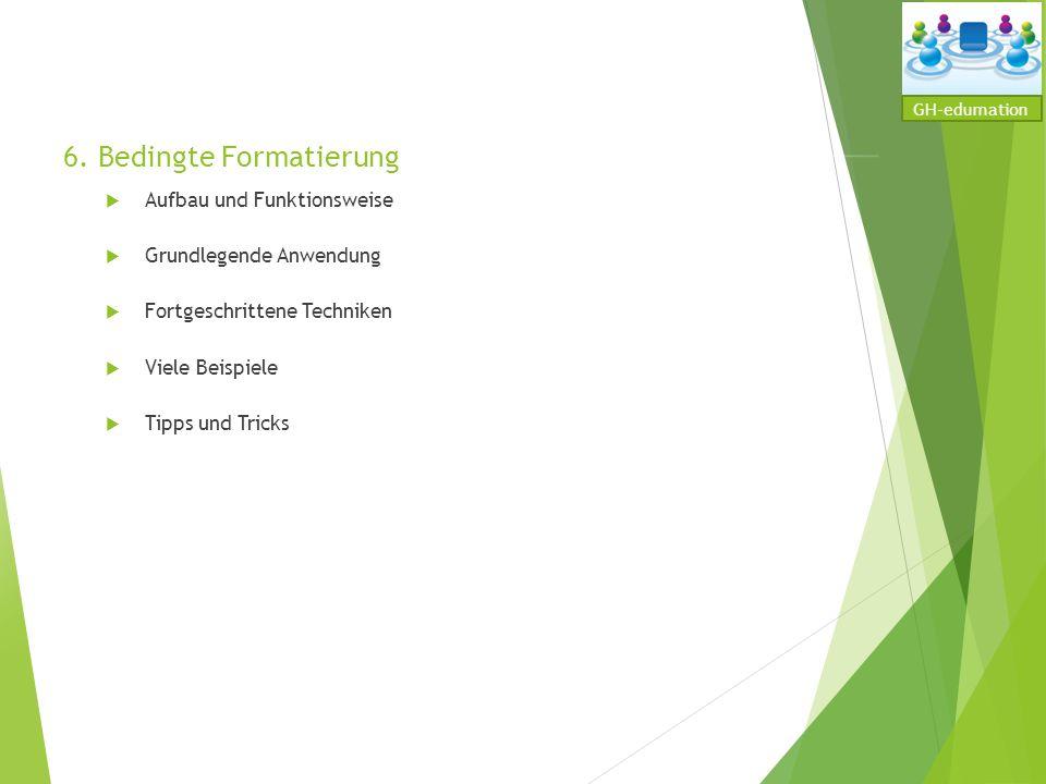 6. Bedingte Formatierung