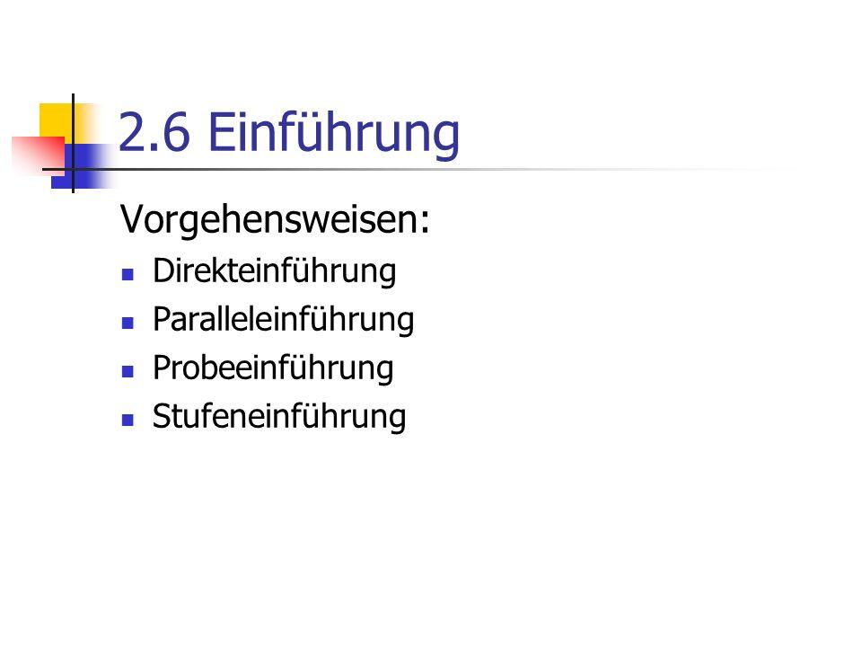 2.6 Einführung Vorgehensweisen: Direkteinführung Paralleleinführung