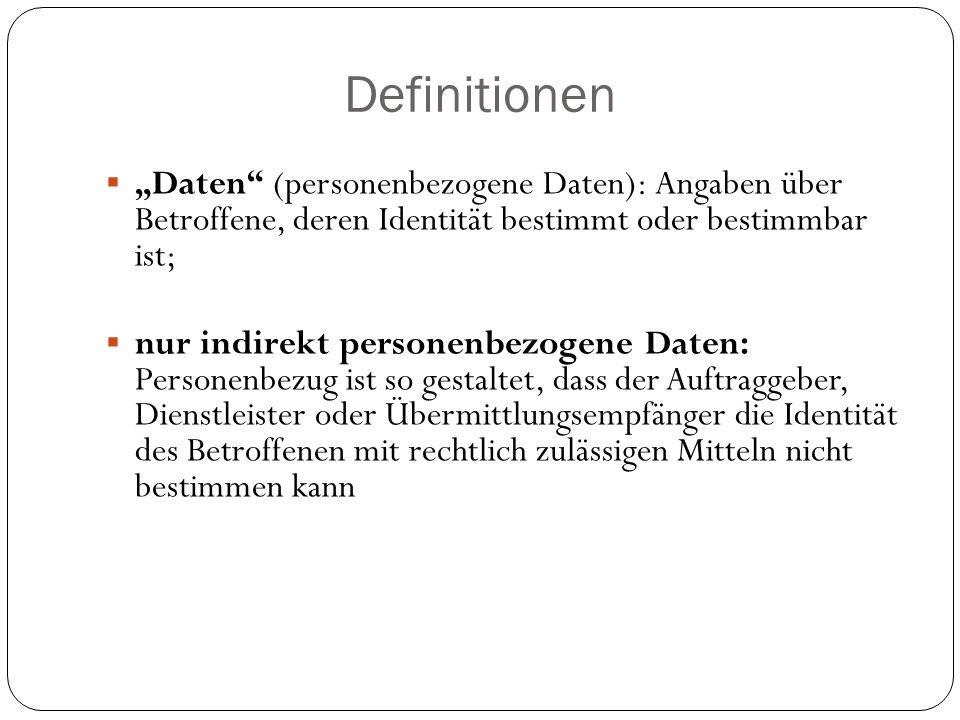 """Definitionen """"Daten (personenbezogene Daten): Angaben über Betroffene, deren Identität bestimmt oder bestimmbar ist;"""