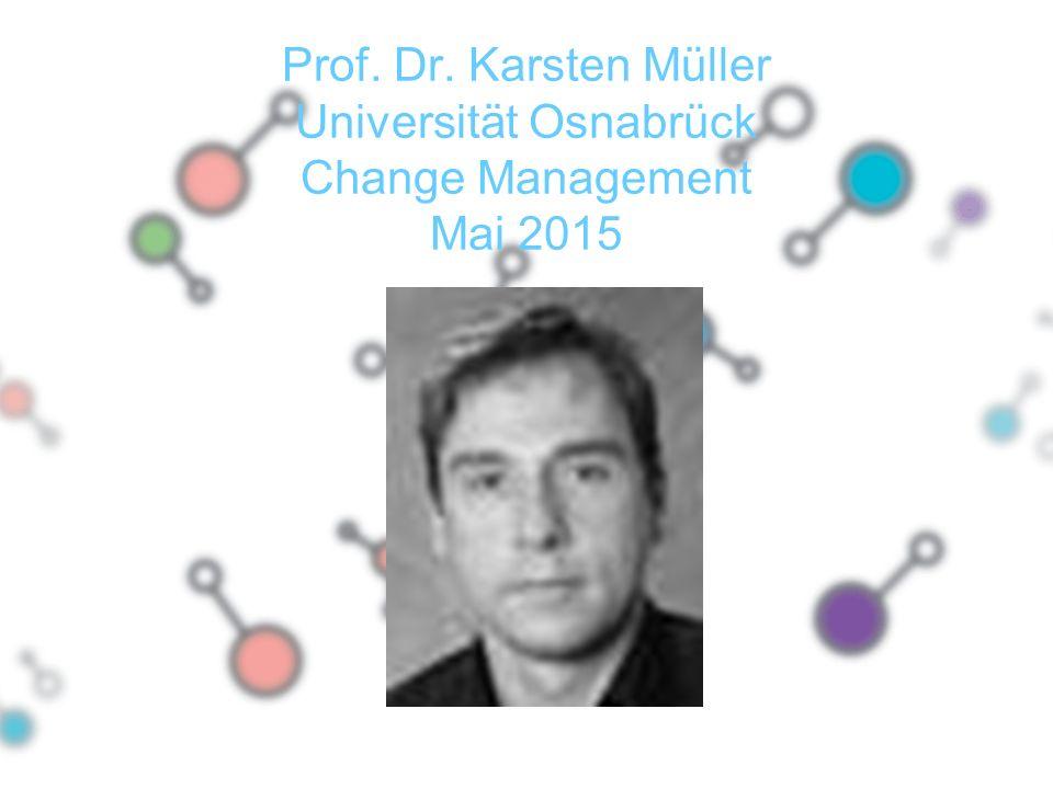 Prof. Dr. Karsten Müller Universität Osnabrück Change Management Mai 2015