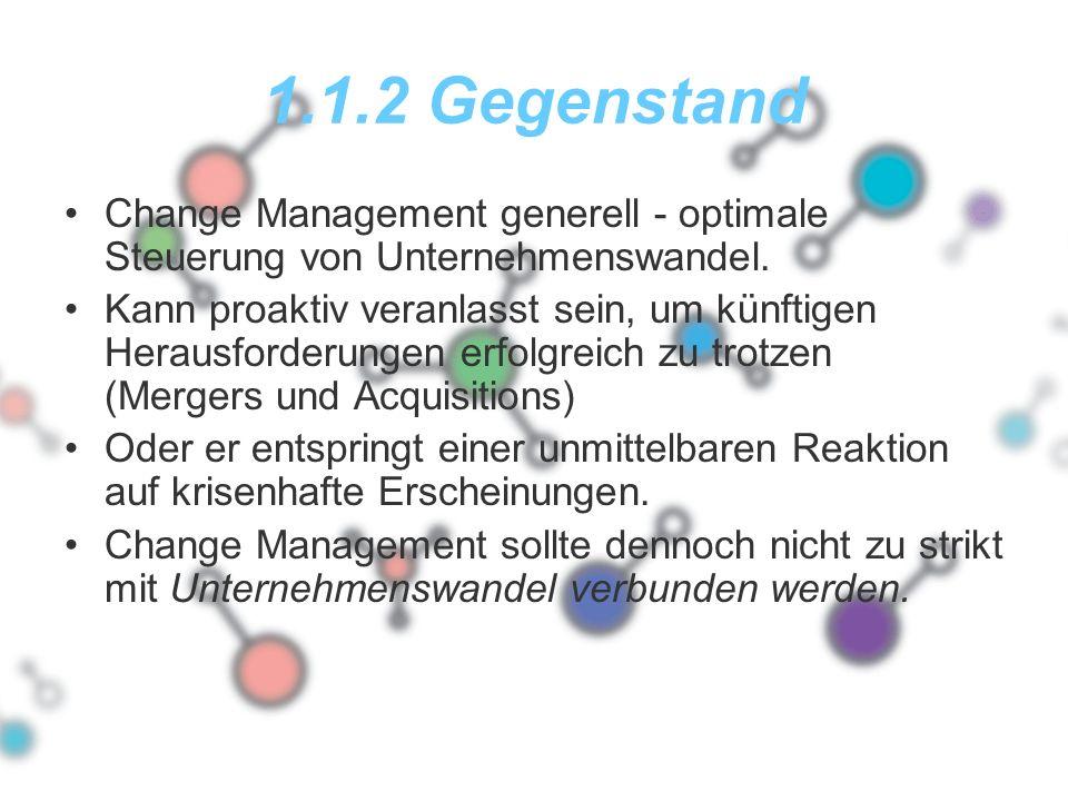 1.1.2 Gegenstand Change Management generell - optimale Steuerung von Unternehmenswandel.