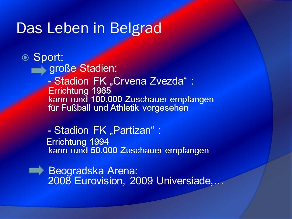 Das Leben in Belgrad Sport: große Stadien: