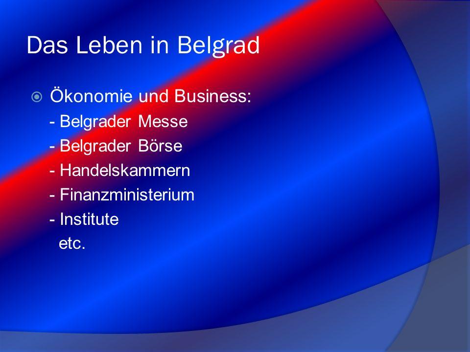 Das Leben in Belgrad Ökonomie und Business: - Belgrader Messe