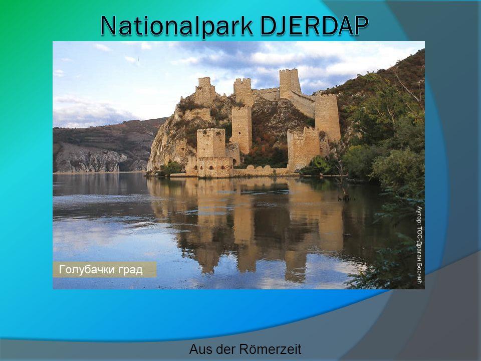 Nationalpark DJERDAP Aus der Römerzeit