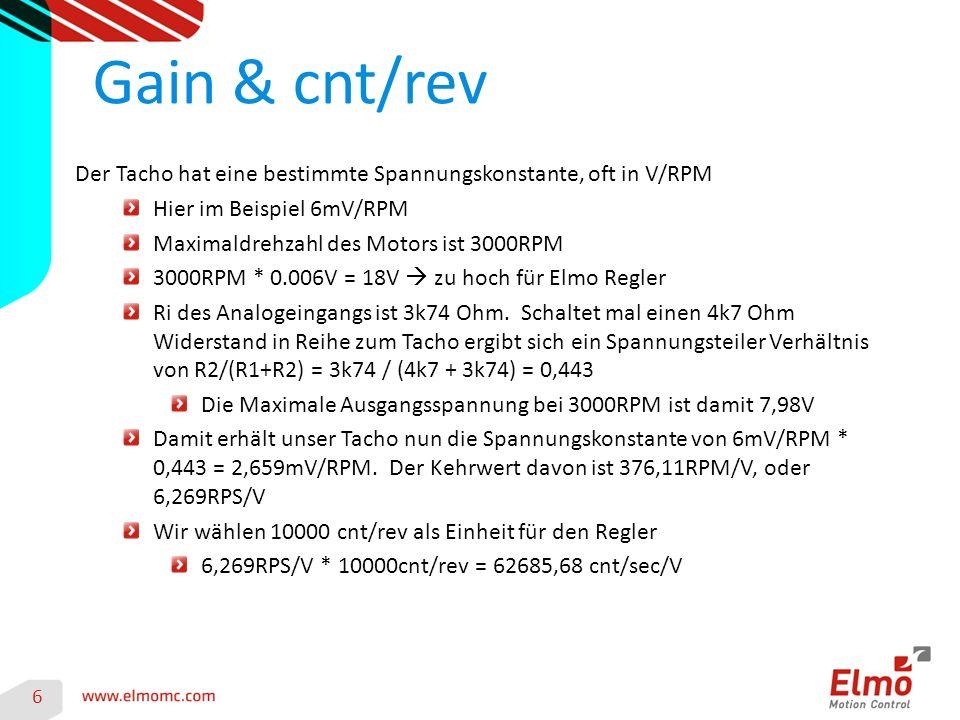Gain & cnt/rev Der Tacho hat eine bestimmte Spannungskonstante, oft in V/RPM. Hier im Beispiel 6mV/RPM.