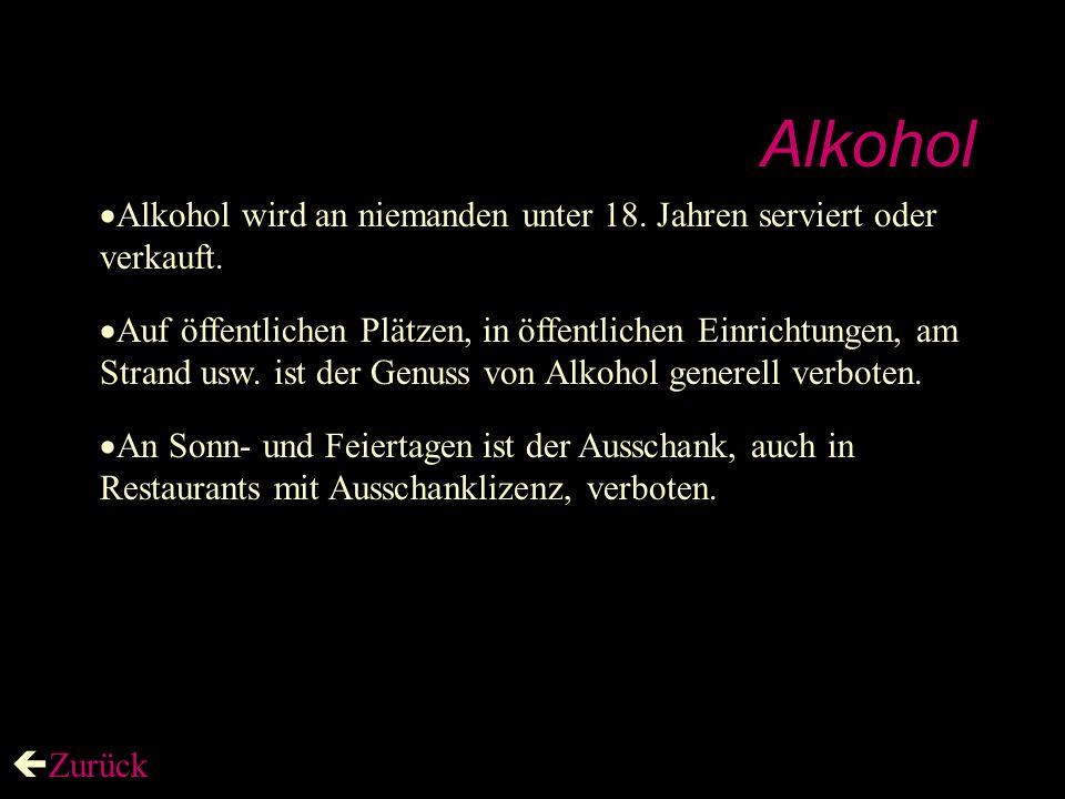 Alkohol Alkohol wird an niemanden unter 18. Jahren serviert oder verkauft.