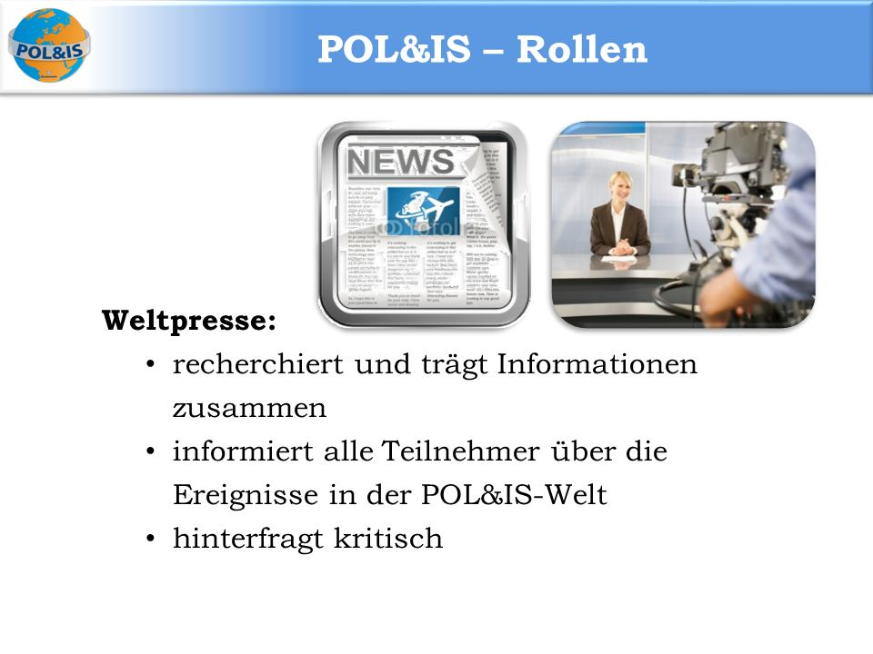 POL&IS – Rollen Weltpresse: