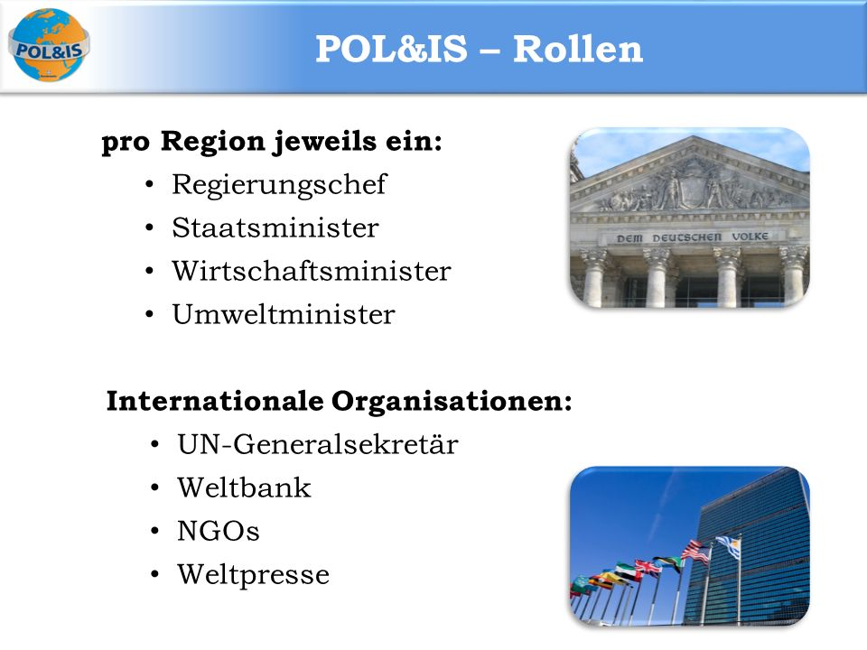 POL&IS – Rollen pro Region jeweils ein: Regierungschef Staatsminister