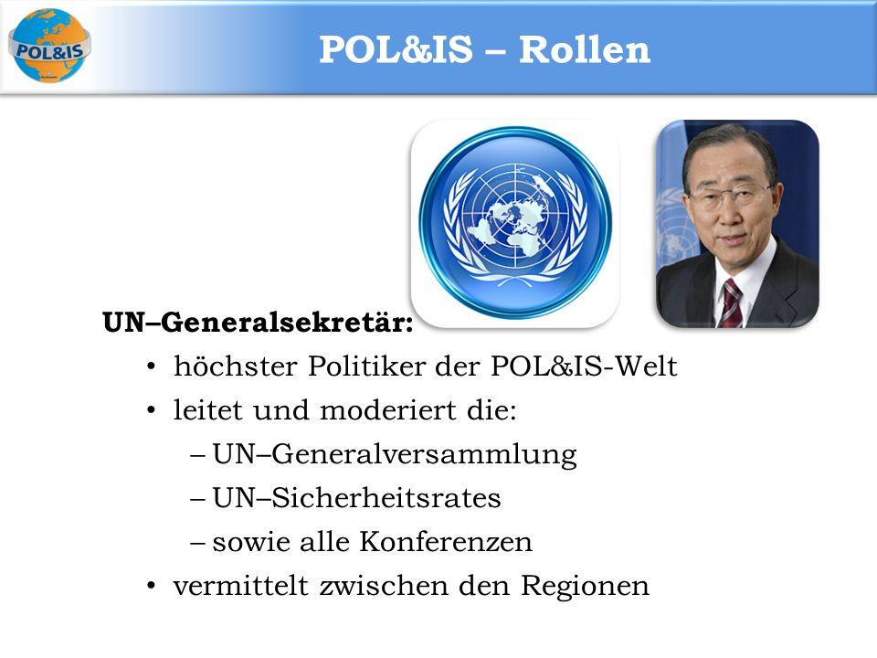 POL&IS – Rollen UN–Generalsekretär: höchster Politiker der POL&IS-Welt
