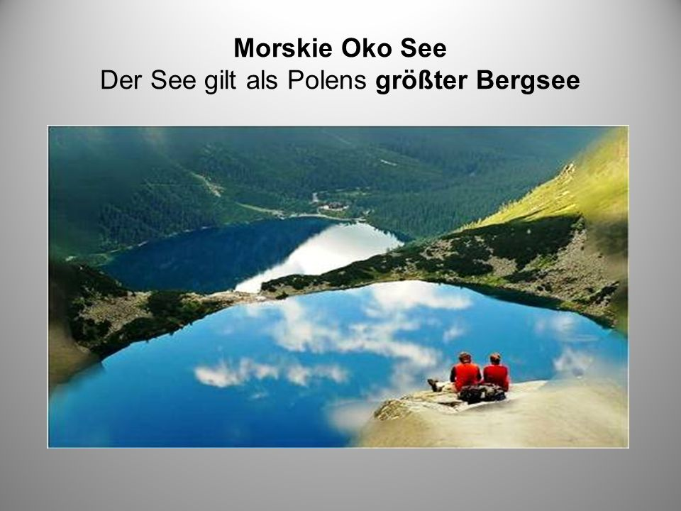 Morskie Oko See Der See gilt als Polens größter Bergsee