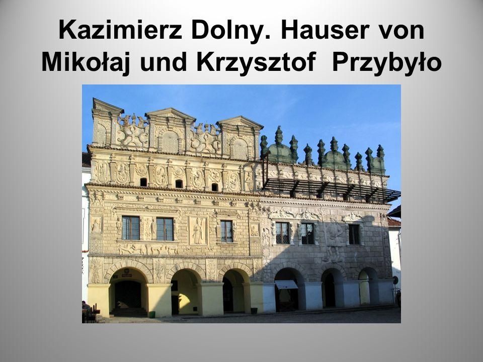 Kazimierz Dolny. Hauser von Mikołaj und Krzysztof Przybyło