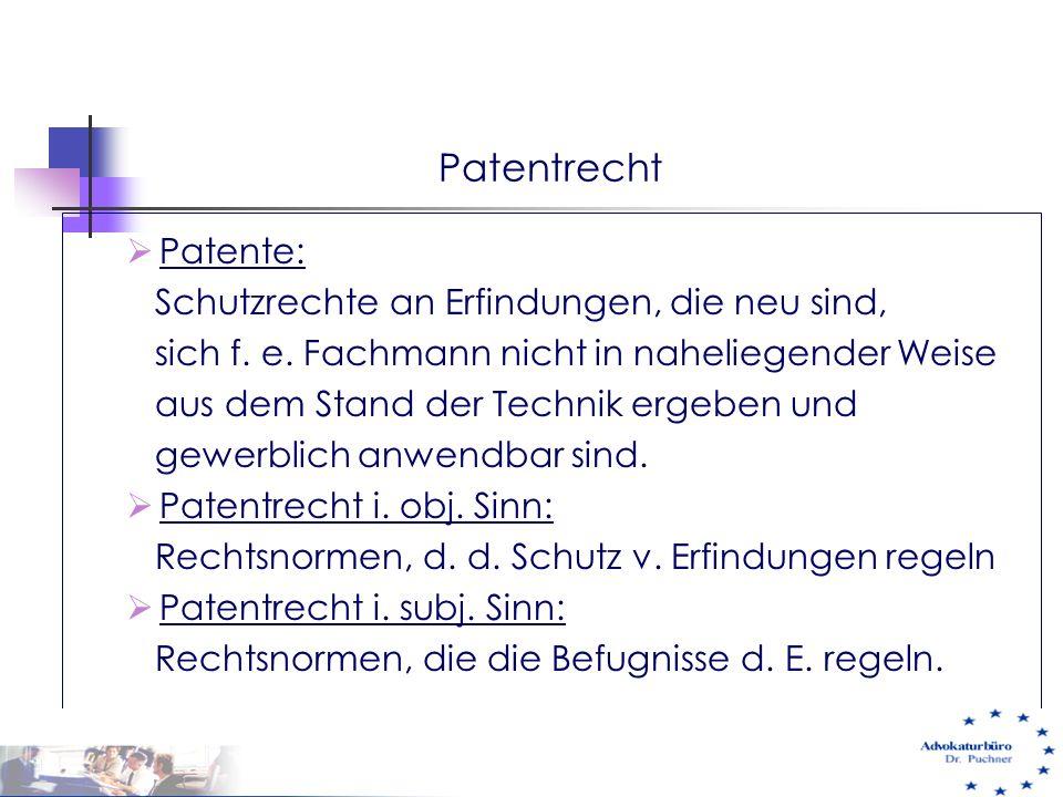 Patentrecht Patente: Schutzrechte an Erfindungen, die neu sind,