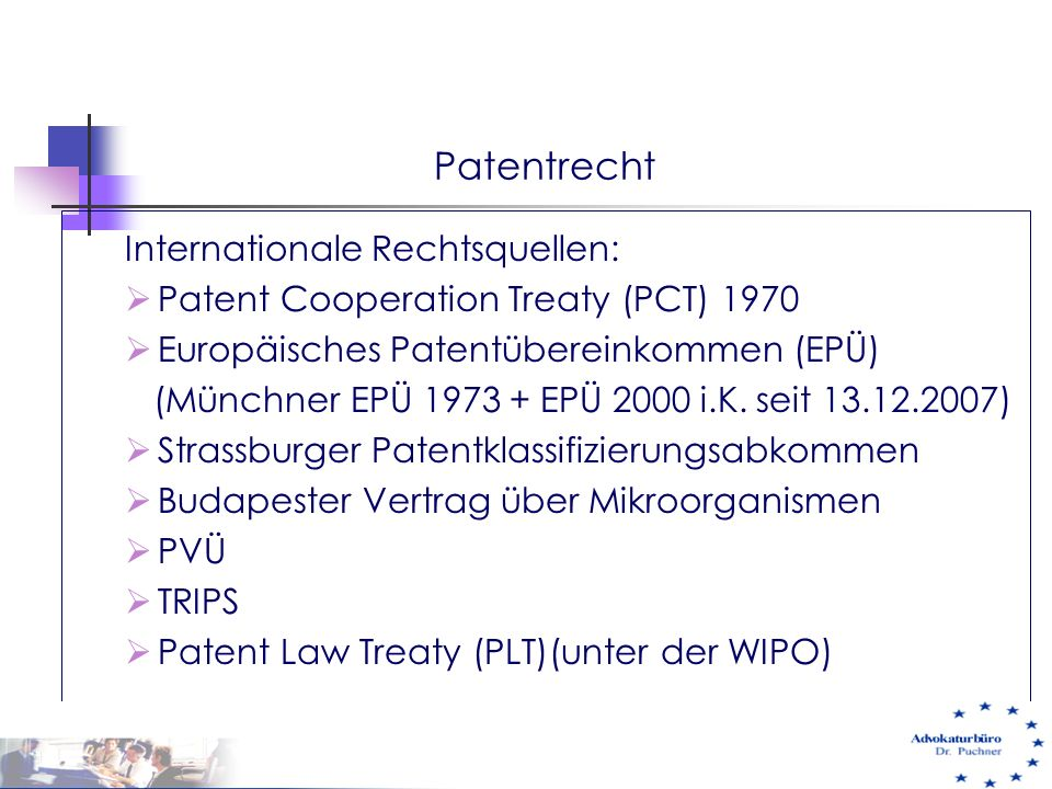 Patentrecht Internationale Rechtsquellen: